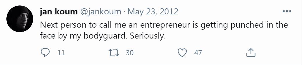 Jan Koum Entrepreneur quote Twitter